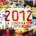 2012, la conspiration de...