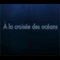 A la croisée des océans