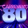 Carrement 80