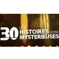 Les 30 histoires les plus mystérieuses