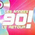 Les Annees 90 : Le Retour !