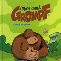 Mon ami Grompf
