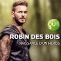 Robin des bois, naissance d'un héros