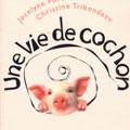 Une vie de cochon