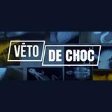 Véto De Choc